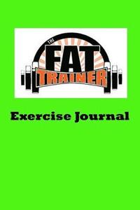 The Fat Trainer Exercise Journal (häftad)
