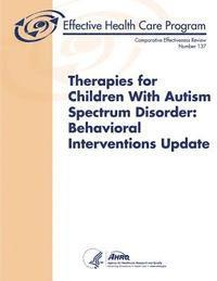 Therapies for Children With Autism Spectrum Disorder: Behavioral Interventions Update (häftad)
