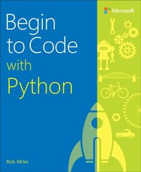 Begin to Code with Python av Rob Miles (E-bok)