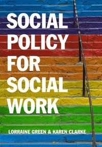 Social Policy for Social Work (e-bok)
