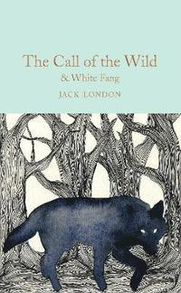 The Call of the Wild &; White Fang (inbunden)