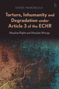 Torture, Inhumanity and Degradation under Article 3 of the ECHR (e-bok)