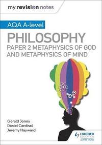 My Revision Notes: AQA A-level Philosophy Paper 2 Metaphysics of God and Metaphysics of mind (häftad)
