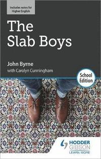 The Slab Boys by John Byrne: School Edition (häftad)