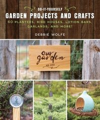 Do-It-Yourself Garden Projects and Crafts (häftad)