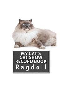 My Cat's Cat Show Record Book: Ragdoll (häftad)