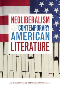 Neoliberalism and Contemporary American Literature (inbunden)