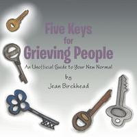 Five Keys for Grieving People (häftad)