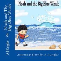 Noah and The Big Blue Whale (häftad)