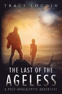 The Last of the Ageless: A Post-Apocalyptic Adventure (häftad)