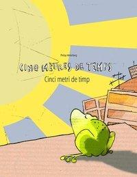 Cinq Metres De Temps Cinci Metri De Timp Un Livre D Images Pour Les Enfants Edition Bilingue Francais Roumain Av Philipp Winterberg Haftad