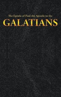 The Epistle of Paul the Apostle to the GALATIANS (inbunden)