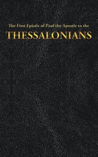 The First Epistle of Paul the Apostle to the THESSALONIANS (inbunden)