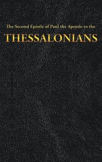 The Second Epistle of Paul the Apostle to the THESSALONIANS (inbunden)