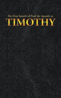 The First Epistle of Paul the Apostle to the TIMOTHY (inbunden)