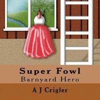 Super Fowl: Barnyard Hero (häftad)