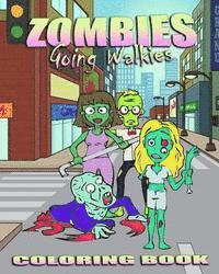 Zombie Coloring Book: Zombies Going Walkies (häftad)