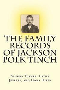 The Family Records of Jackson Polk Tinch (häftad)