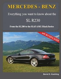 MERCEDES-BENZ, The modern SL cars, The R230: From the SL280 to the SL65 AMG Black Series (häftad)