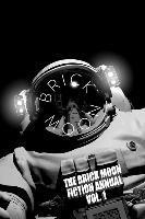 The Brick Moon Fiction Annual Vol. 1 (häftad)