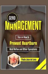 GERD Management: Tips On How To Prevent Heartburn, Acid Reflux And Other Symptoms (häftad)