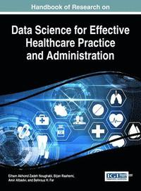Handbook of Research on Data Science for Effective Healthcare Practice and Administration (inbunden)