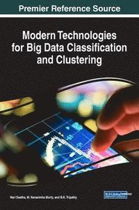 Modern Technologies for Big Data Classification and Clustering (inbunden)
