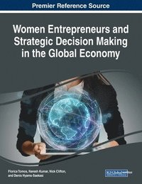 Women Entrepreneurs and Strategic Decision Making in the Global Economy (häftad)