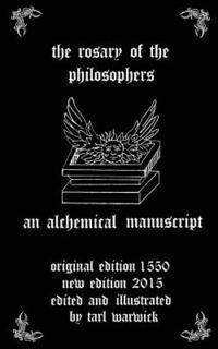 The Rosary of the Philosophers: An Alchemical Manuscript (häftad)