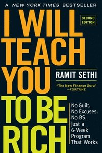 I Will Teach You to Be Rich, Second Edition: No Guilt. No Excuses. No Bs. Just a 6-Week Program That Works (häftad)
