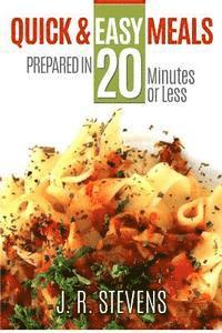 Quick & Easy Meals: Prepared in 20 Minutes or Less (häftad)