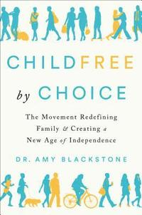 Childfree By Choice av Amy Blackstone (Bok)