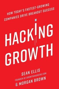 Hacking Growth (häftad)
