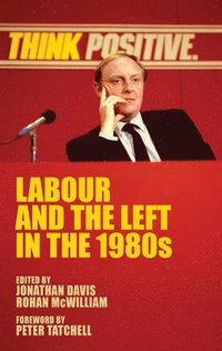 Labour and the Left in the 1980s (inbunden)