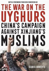 The War on the Uyghurs (inbunden)
