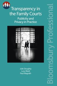 Transparency in the Family Courts: Publicity and Privacy in Practice (e-bok)