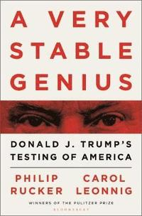 A Very Stable Genius (inbunden)