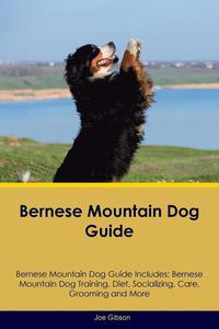 Bernese Mountain Dog Guide Bernese Mountain Dog Guide Includes (häftad)