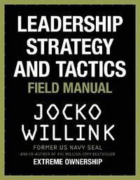 Leadership Strategy and Tactics (inbunden)