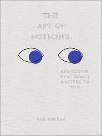 The Art of Noticing (inbunden)