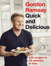 Gordon Ramsay Quick & Delicious (e-bok)