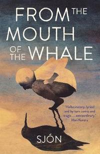 From the Mouth of the Whale (häftad)