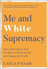 Me and White Supremacy (inbunden)