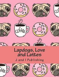 Lapdogs, Love and Lattes: An Adult Coloring Book (häftad)