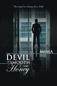 The Devil Is Smooth Like Honey (häftad)