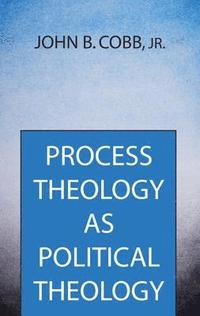 Process Theology as Political Theology (inbunden)