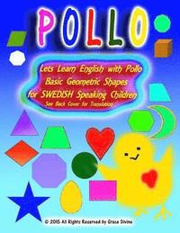 Skopia.it Lets Learn English with Pollo Basic Geometric Shapes for SWEDISH Speaking Children See Back Cover for Translation Image