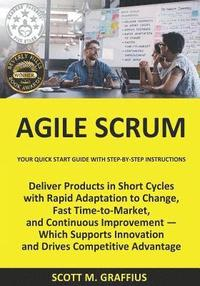 Agile Scrum: Your Quick Start Guide with Step-by-Step Instructions (häftad)