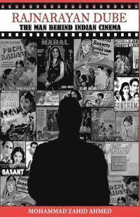 Rajnarayan Dube: the man behind Indian cinema (häftad)