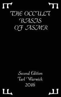 The Occult Basis of ASMR: Second Edition (häftad)